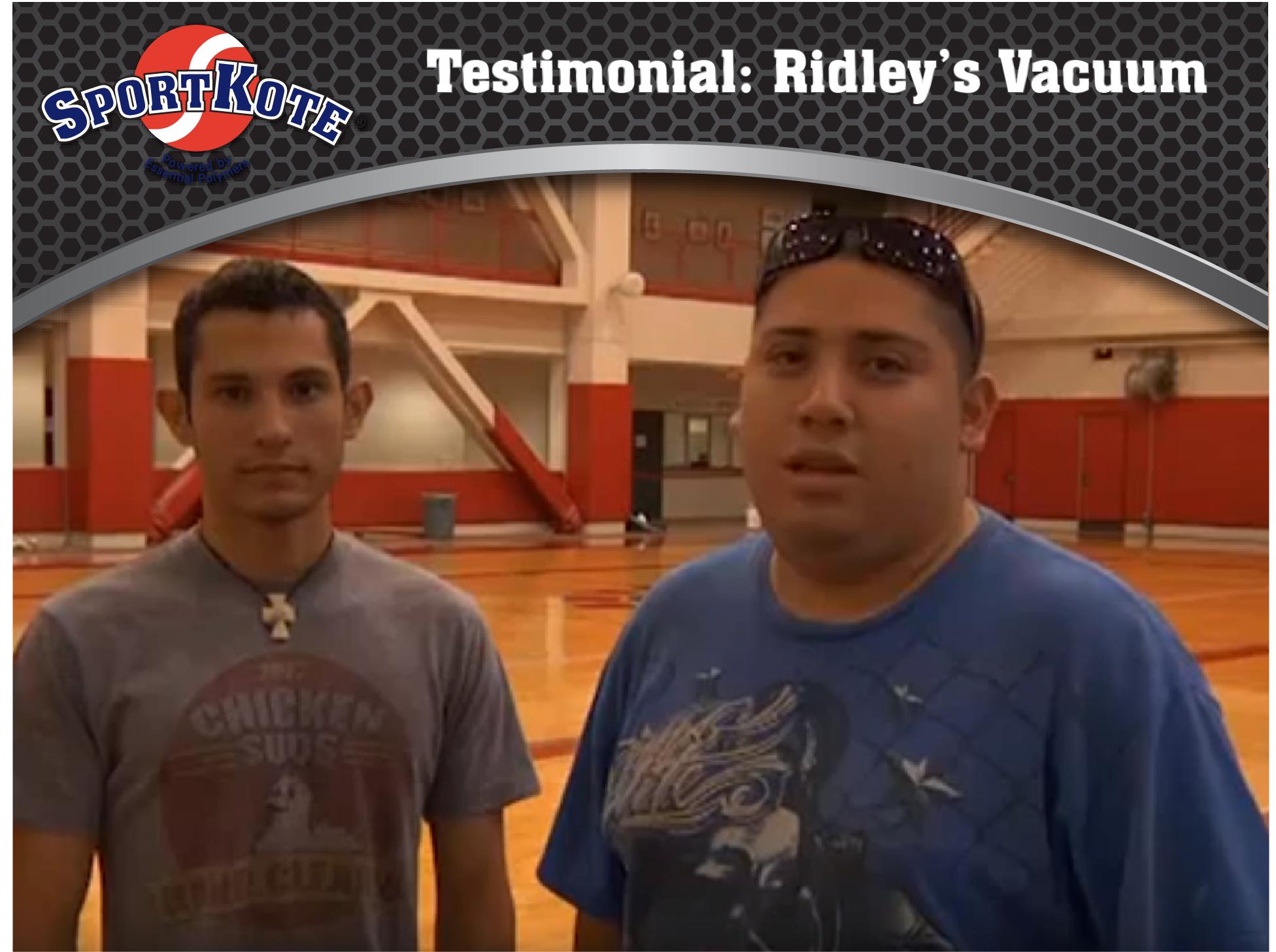 Sport Kote Testimonial Ridley Vacuum