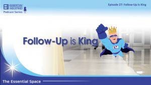 Follow-Up is King