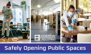 """Safely Opening Public Spaces """"Essential Industries"""" images of people cleaning with masks on a floor, and some restaurant tables, as well as a photo of an empty library"""