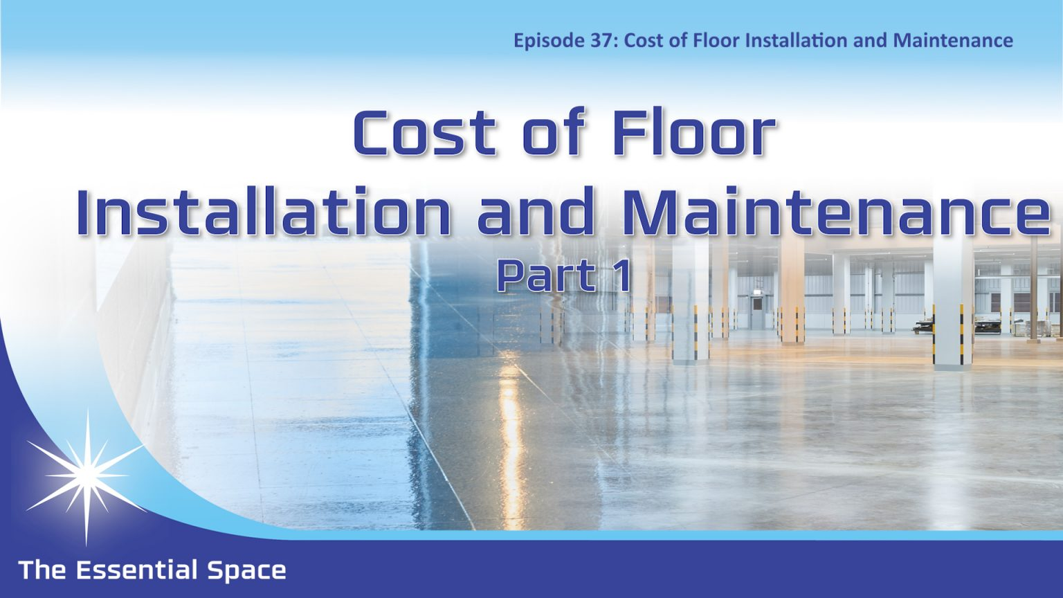 Podcast 37 Cost of Floor Installation and Maintenance Part 1